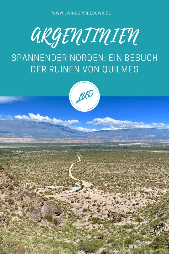 Die Ruinen von Quilmes im Norden von Argentinien: ein Blick in die Vergangenheit - hier findest du alle Informationen für deinen Besuch