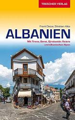 Trescher Reiseführer Albanien: Mit Tirana, Berat, Gjirokastër, der albanischen Riviera und der albanischen Alpen